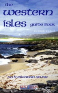 The Western Isles: guide book : Na h-Eileanan an Iar = the Outer Hebrides - Charles Tait