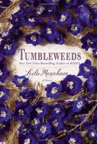 Tumbleweeds: A Novel -  Leila Meacham