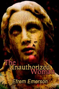 The Unauthorized Woman - Efrem Emerson