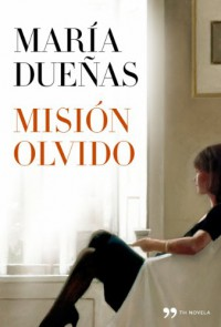 Misión Olvido (Spanish Edition) - María Dueñas