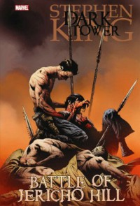 The Dark Tower, Volume 5: Battle of Jericho Hill - Peter David, Stephen King, Richard Ianove, Jae Lee, Robin Furth