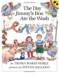 The Day Jimmy's Boa Ate the Wash - Trinka Hakes Noble