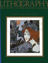 Lithography: 200 years of art, history & technique - Domenico Porzio