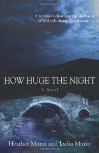 How Huge the Night - Heather Munn, Lydia Munn
