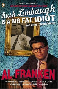 Rush Limbaugh Is A Big Fat Idiot - Al Franken