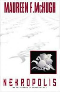 Nekropolis - Maureen F. McHugh