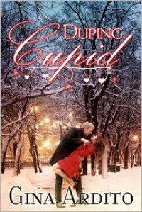 Duping Cupid (A Valentine's Day Short Story) - Gina Ardito