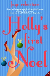 Holly's First Noel - Faye Robertson