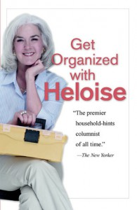 Get Organized With Heloise - Heloise Bowles Cruse