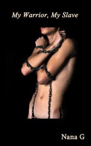 My Warrior, My Slave - Nana G.