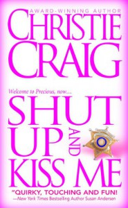 Shut Up and Kiss Me - Christie Craig