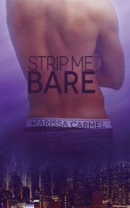 Strip Me Bare  - Marissa Carmel