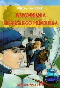 Wspomnienia niebieskiego mundurka - Wiktor Gomulicki