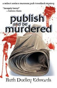 Publish and Be Murdered - Ruth Dudley Edwards