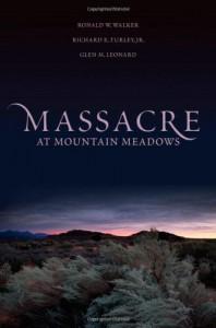Massacre at Mountain Meadows - Ronald W. Walker, Richard E. Turley Jr., Glen M. Leonard