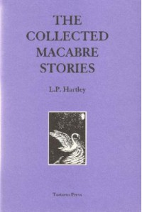 The Collected Macabre Stories - L.P. Hartley, Mark Valentine