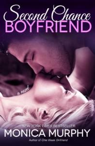 Second Chance Boyfriend (One Week Girlfriend Quartet, #2) - Monica  Murphy