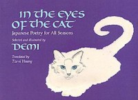 In the Eyes of the Cat: Japanese Poetry for All Seasons - Demi