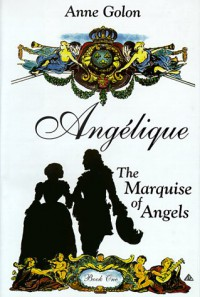Angelique: The Marquise of the Angels - Anne Golon