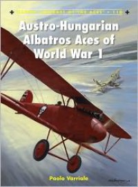 Austro-Hungarian Albatros Aces of World War 1 - Paolo Varriale,  Harry Dempsey (Illustrator)