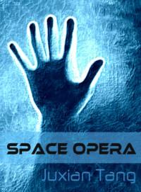 Space Opera - Juxian Tang