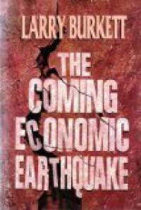 The Coming Economic Earthquake - Larry Burkett