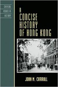 A Concise History of Hong Kong - John M. Carroll