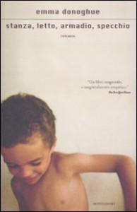 Stanza, letto, armadio, specchio - Emma Donoghue, Chiara Spallino Rocca