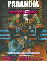 Paranoia - Sector Zero - Allen Varney, Gareth Hanrahan, Jeff Groves, Saul Resnikoff