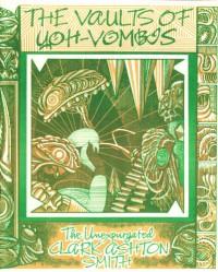 The Vaults of Yoh-Vombis - Clark Ashton Smith