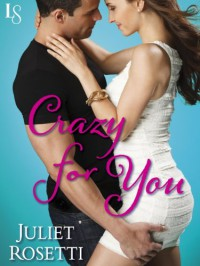 Crazy for You - Juliet Rosetti