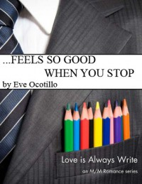 ...Feels So Good When You Stop - Eve Ocotillo