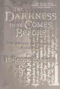 The Darkness That Comes Before - R. Scott Baker, R. Scott Bakker