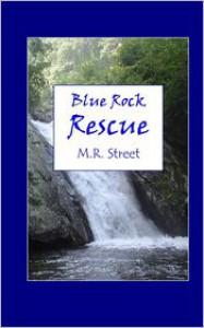 Blue Rock Rescue - M.R. Street