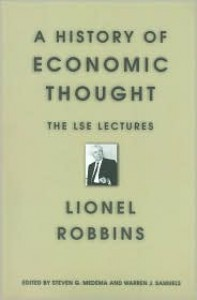 A History of Economic Thought: The LSE Lectures - Lionel Robbins,  Warren J. Samuels (Editor),  Steven G. Medema (Editor)