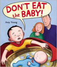 Don't Eat the Baby - Amy Young