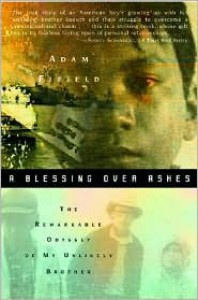 Blessing Over Ashes: The Remarkable Odyssey of My Unlikely Brother - Adam Fifield