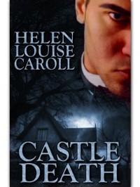 Castle Death - Helen Louise Caroll