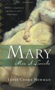 Mary: Mrs. A. Lincoln - Janis Cooke Newman