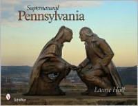 Supernatural Pennsylvania - Laurie Hull