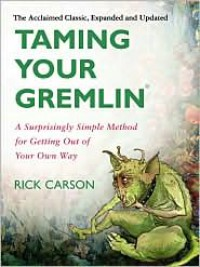 Taming Your Gremlin: A Surprisingly Simple Method for Getting Out of Your Own Way - Rick Carson
