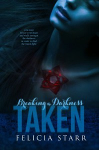 Taken (Breaking the Darkness) - Felicia Starr