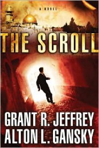 The Scroll: A Novel - Grant R. Jeffrey, Alton Gansky