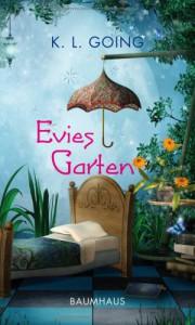 Evies Garten - K.L. Going, Johanna Ellsworth