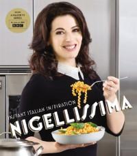 Nigellissima: Instant Italian Inspiration - Nigella Lawson