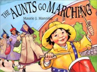 The Aunts Go Marching - Maurie J. Manning