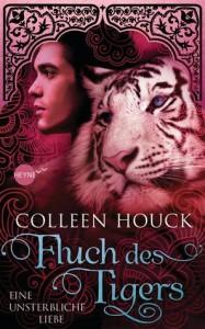 Fluch des Tigers - Eine unsterbliche Liebe  - Colleen Houck, Beate Brammertz