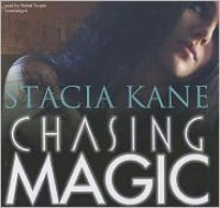 Chasing Magic  - Stacia Kane, Bahni Turpin