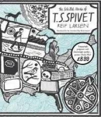 The Selected Works of T.S. Spivet by Larsen, Reif (2010) Paperback - Reif Larsen