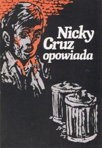 Nicky Cruz opowiada - Nicky Cruz, Jamie Buckingham